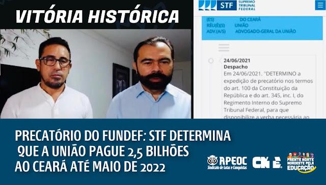 [VITÓRIA HISTÓRICA] PRECATÓRIO DO FUNDEF: STF DETERMINA QUE A UNIÃO PAGUE 2,5 BILHÕES AO CEARÁ ATÉ MAIO DE 2022