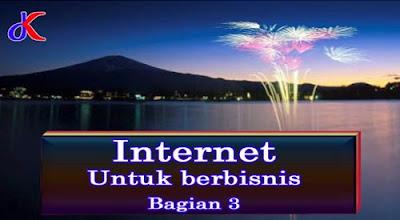 Internet - Untuk berbisnis | Bagian 3
