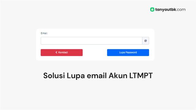 lupa email ltmpt - halo.ltmpt.ac.id