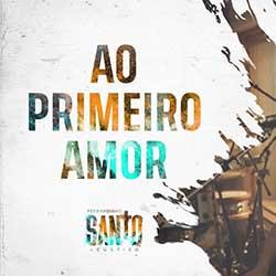 Baixar Música Gospel Ao Primeiro Amor (Ao Vivo) - Fernandinho Mp3