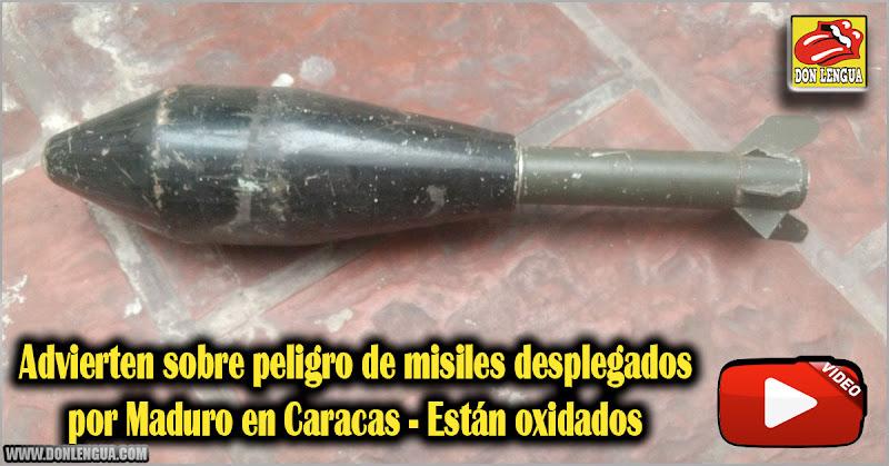 Advierten sobre peligro de misiles desplegados por Maduro en Caracas - Están oxidados