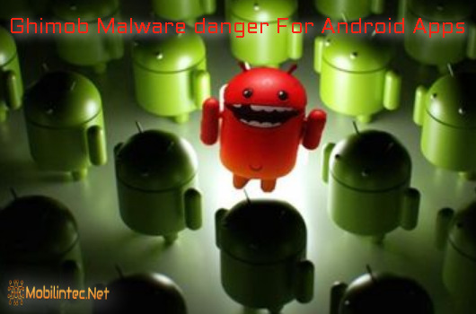 Ghimob Malware Danger Is Able To Spy On 153 Android Apps