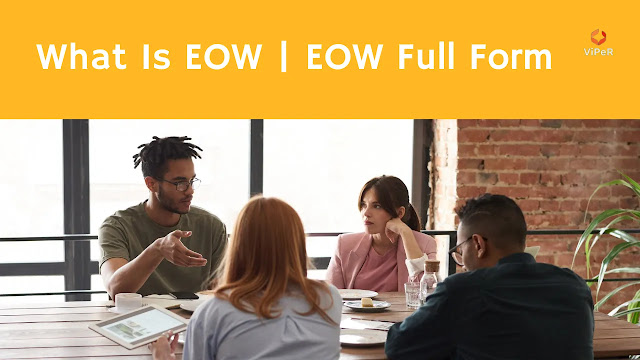 What Is EOW   EOW Full Form   Information About EOW