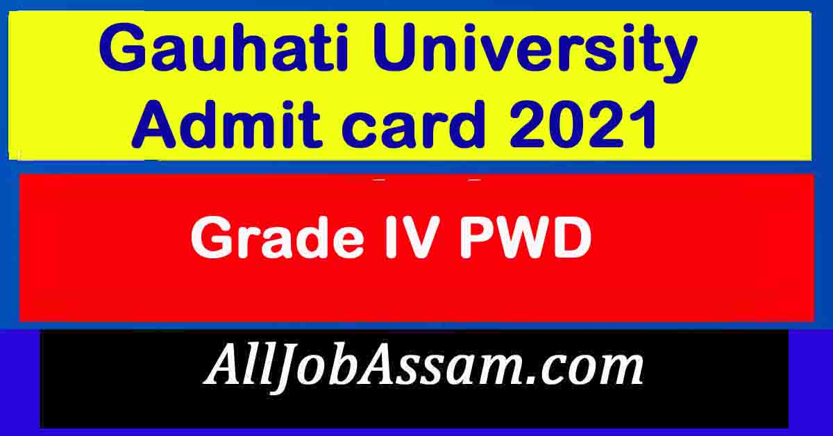 Gauhati University Grade IV PWD Admit card 2021