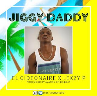 El Gideonaire  X Lekzy P - Jiggy Daddy (prod. Ajarnyondabeat)