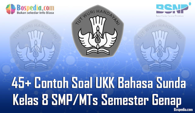 45+ Contoh Soal UKK Bahasa Sunda Kelas 8 SMP/MTs Semester Genap
