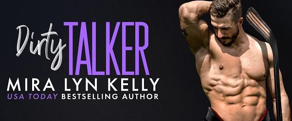 Dirty Talker by Mira Lyn Kelly