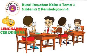 Kunci Jawaban Kelas 2 Tema 3 Subtema 2 Pembelajaran 4 www.simplenews.me