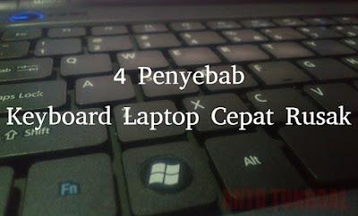 Penyebab Keyboard Laptop Cepat Rusak