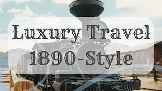 Kristin Holt | Luxury Travel 1890-Style