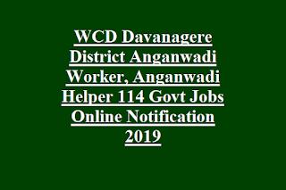 WCD Davanagere District Anganwadi Worker, Anganwadi Helper 114 Govt Jobs Online Notification 2019