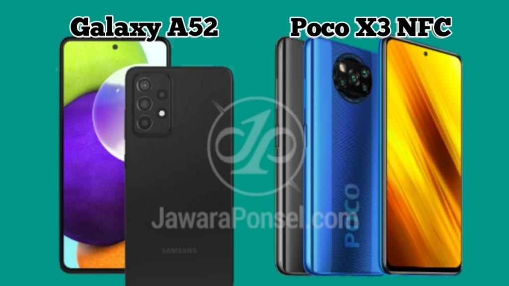 bagus mana Galaxy A52 Vs Poco X3 NFC