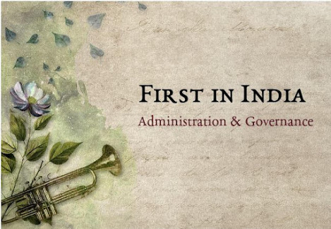 First in India – Administration & Governance