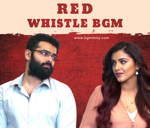 RED BGMs Download - RED Whistle BGM Ringtone - BGM Mixy