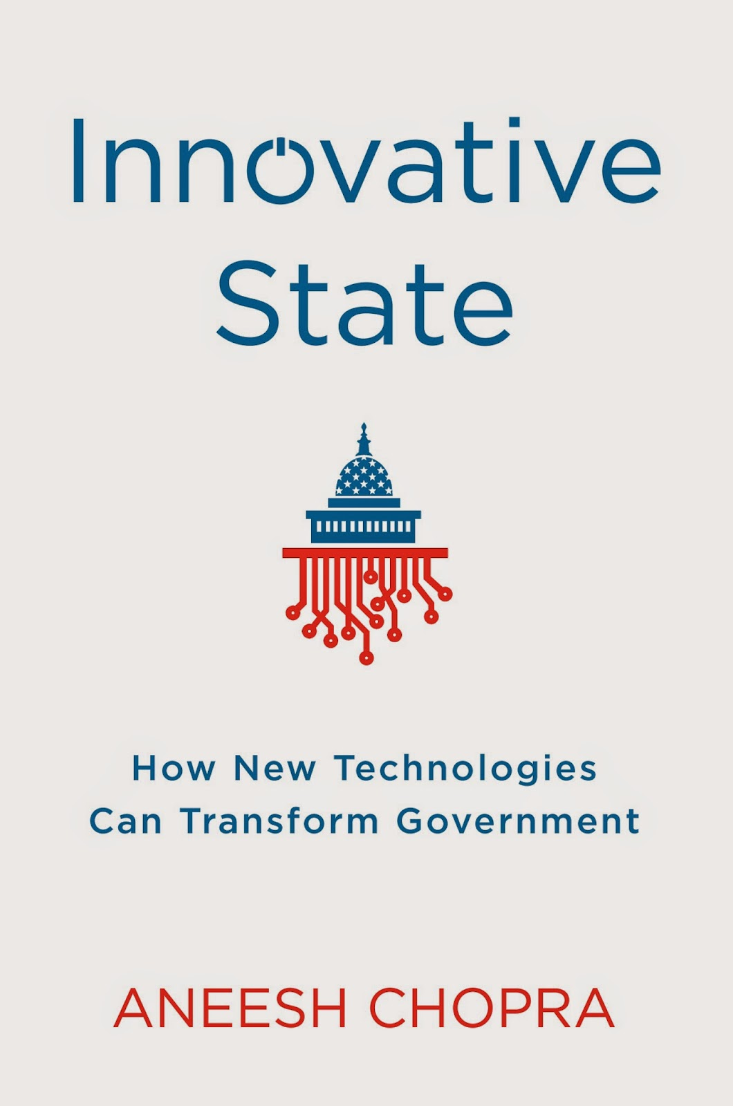 Innovative State by Aneesh Chopra.  Source: http://www.groveatlantic.com/bigcovers/9780802121332.jpg
