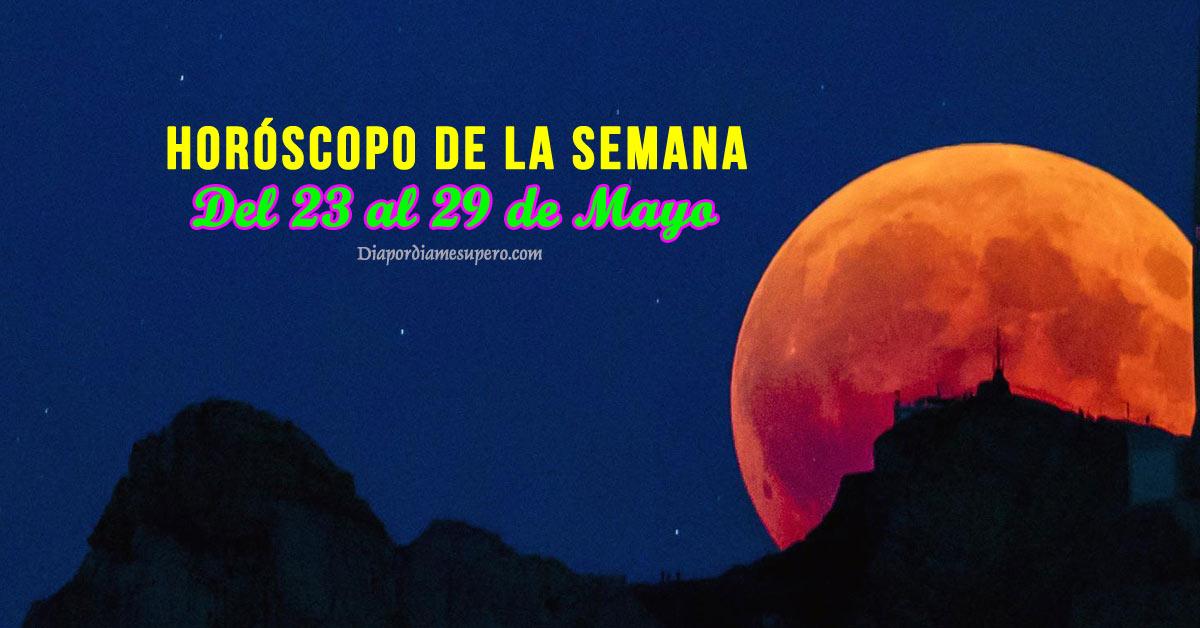 Horóscopo de la semana: Del 23 al 29 de mayo
