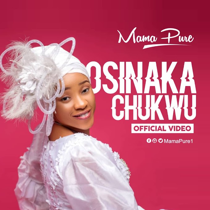 Video: Mama Pure – Osinaka chukwu @MamaPure1