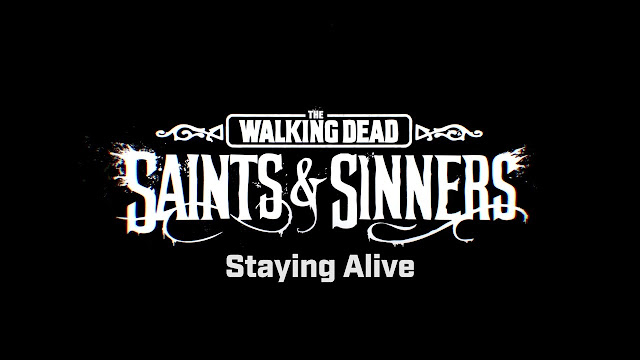 The Walking Dead: Saints & Sinners Releases Behind-the-Scenes Video on Survival