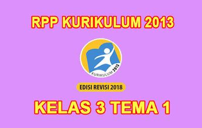 download rpp kelas 3 tema 1 kurikulum 2013 revisi 2018 tahun 2019/2020