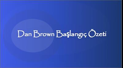 Dan Brown Başlangıç Romanı