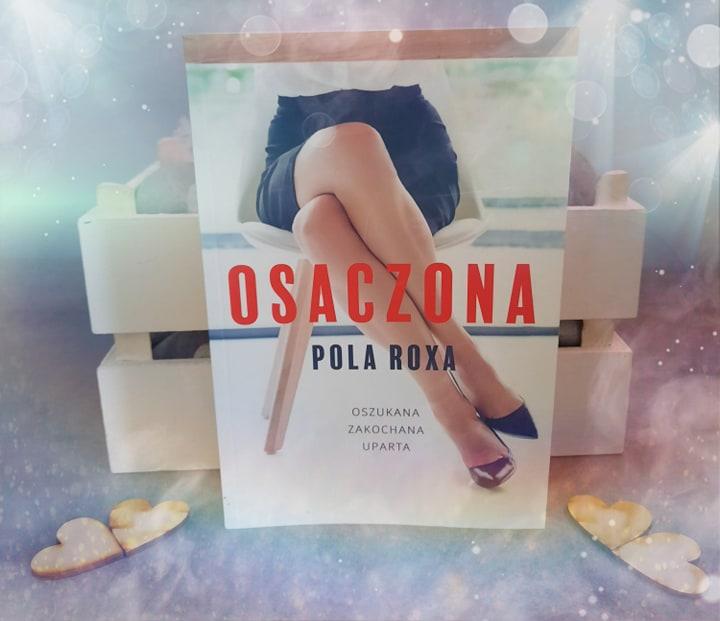 Pola Roxa - Osaczona - Wydawnictwo Lipstick Books - Recenzja Przedpremierowa