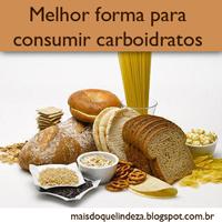 http://maisdoquelindeza.blogspot.com.br/2014/01/melhor-forma-de-consumir-carboidratos.html