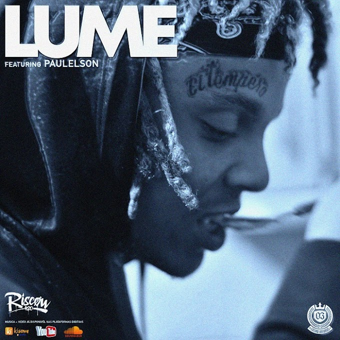 Riscow – Lume (feat Paulelson) DOWNLOAD