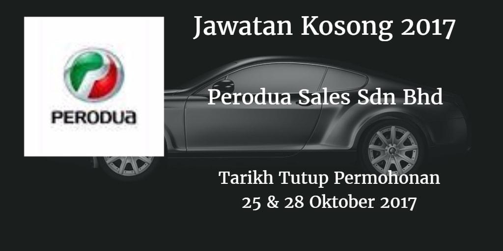 Jawatan Kosong Perodua Sales Sdn Bhd 25 & 28 Oktober 2017