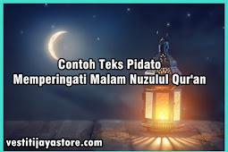 Contoh Teks Pidato Memperingati Malam Nuzulul Qur'an ( Kumpulan Contoh Terbaik )