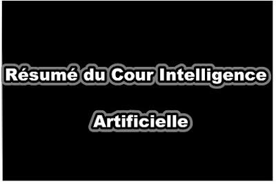Résumé du Cour Intelligence Artificielle PDF
