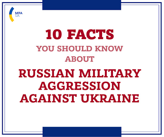 10 FACTS YOU SHOULD KNOW ABOUT RUSSIAN MILITARY AGGRESSION AGAINST UKRAINE