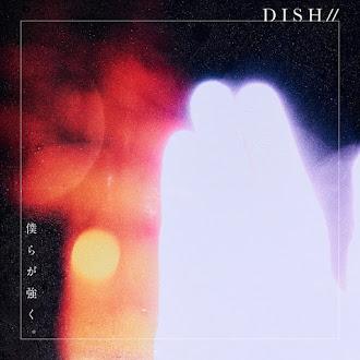 [Lirik+Terjemahan] DISH// - Bokura ga Tsuyoku. (Kita Kuat.)
