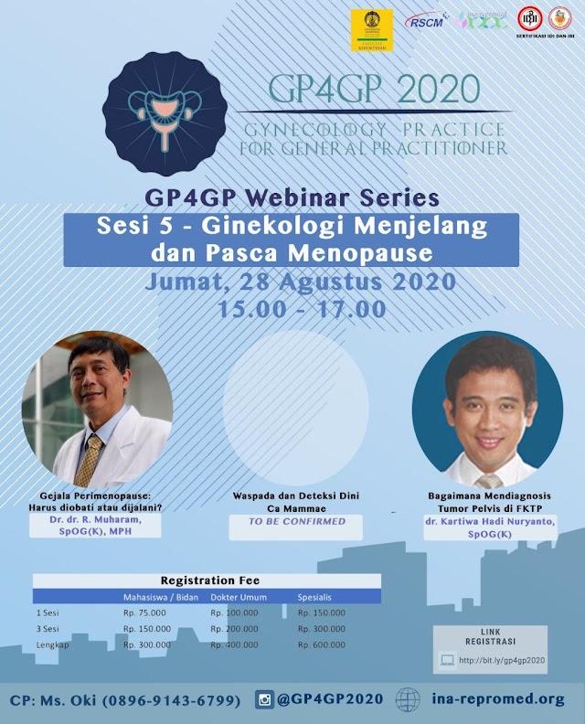 G4GP 2020 Webinar Series Sesi 5-Ginekologi Menjelang dan Pasca Menopouse  Jumàt, 28 Agustus 2020 (15.00-17.00 WIB)
