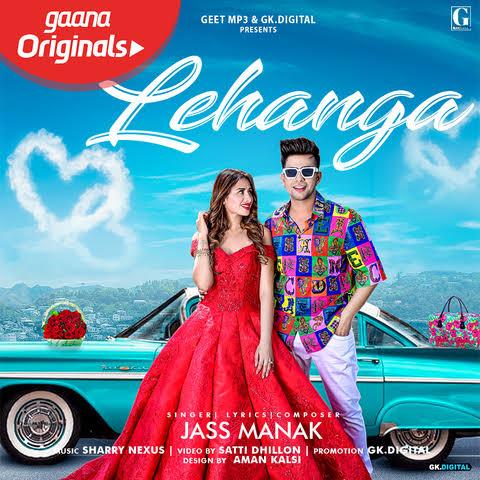 Lehanga Punjabi Love Song Lyrics, Sung By Jass Manak.