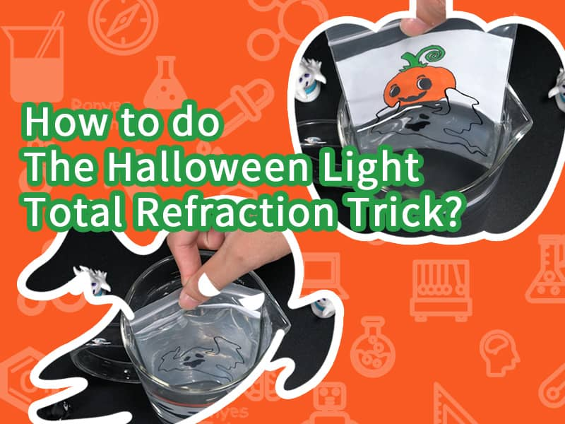 How to do the Halloween Light Total Refraction Trick?