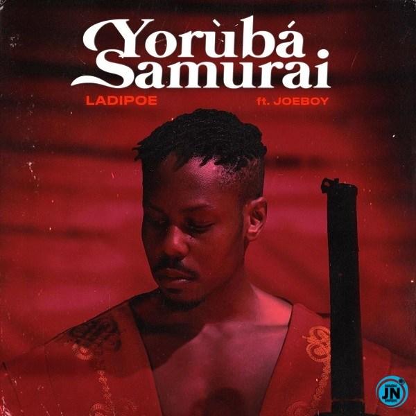Download: LadiPoe – Yoruba Samurai ft. Joeboy    Africanmusicbank.com