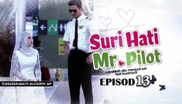 Drama Suri Hati Mr Pilot Episod 13 (HD)