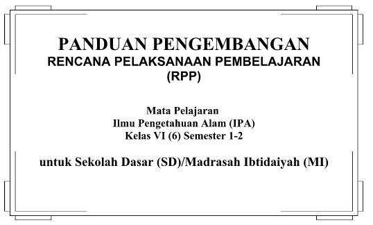 Download Panduan Pengembangan RPP Mata Pelajaran IPA Kelas VI untuk SD dan MI Format PDF