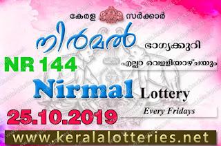 """KeralaLotteries.net, """"kerala lottery result 25 10 2019 nirmal nr 144"""", nirmal today result : 25-10-2019 nirmal lottery nr-144, kerala lottery result 25-10-2019, nirmal lottery results, kerala lottery result today nirmal, nirmal lottery result, kerala lottery result nirmal today, kerala lottery nirmal today result, nirmal kerala lottery result, nirmal lottery nr.144 results 25-10-2019, nirmal lottery nr 144, live nirmal lottery nr-144, nirmal lottery, kerala lottery today result nirmal, nirmal lottery (nr-144) 25/10/2019, today nirmal lottery result, nirmal lottery today result, nirmal lottery results today, today kerala lottery result nirmal, kerala lottery results today nirmal 25 10 19, nirmal lottery today, today lottery result nirmal 25-10-19, nirmal lottery result today 25.10.2019, nirmal lottery today, today lottery result nirmal 25-10-19, nirmal lottery result today 25.10.2019, kerala lottery result live, kerala lottery bumper result, kerala lottery result yesterday, kerala lottery result today, kerala online lottery results, kerala lottery draw, kerala lottery results, kerala state lottery today, kerala lottare, kerala lottery result, lottery today, kerala lottery today draw result, kerala lottery online purchase, kerala lottery, kl result,  yesterday lottery results, lotteries results, keralalotteries, kerala lottery, keralalotteryresult, kerala lottery result, kerala lottery result live, kerala lottery today, kerala lottery result today, kerala lottery results today, today kerala lottery result, kerala lottery ticket pictures, kerala samsthana bhagyakuri"""