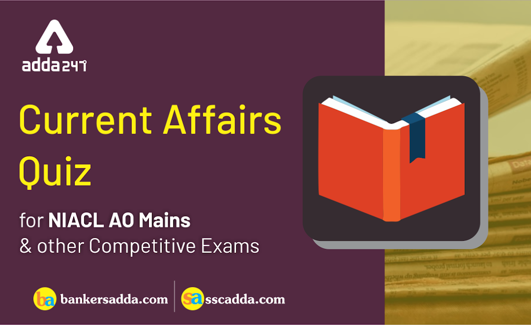 current-affairs-for-niacl-ao-main-exam-2018-19
