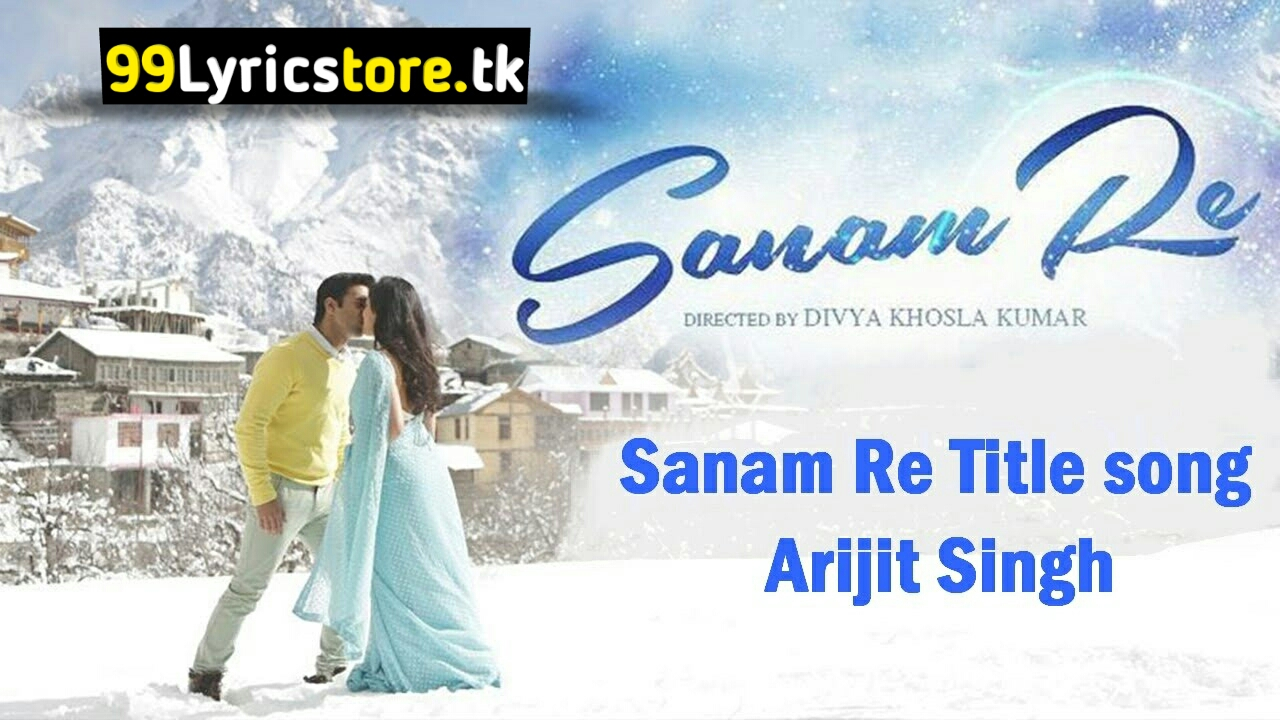 Yami Gautam Song Lyrics, Sanam Re Arijit Singh Song Lyrics