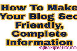 How To Make Your Blog Seo Friendly, Complete Information