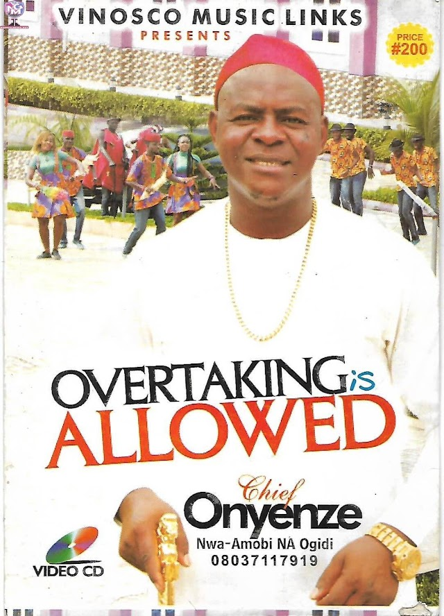 Mp3: Chief Onyenze Nwa-Amobi Na Ogidi - Overtaking