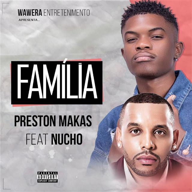 Preston Makas - Família (feat. Nucho)