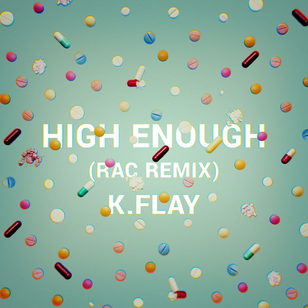 K.Flay - High Enough (RAC Remix) - Single  Cover