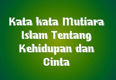 kata mutiara islam tentang kehidupan dan cinta