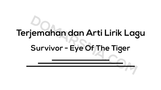 Terjemahan dan Arti Lirik Lagu Survivor - Eye Of The Tiger