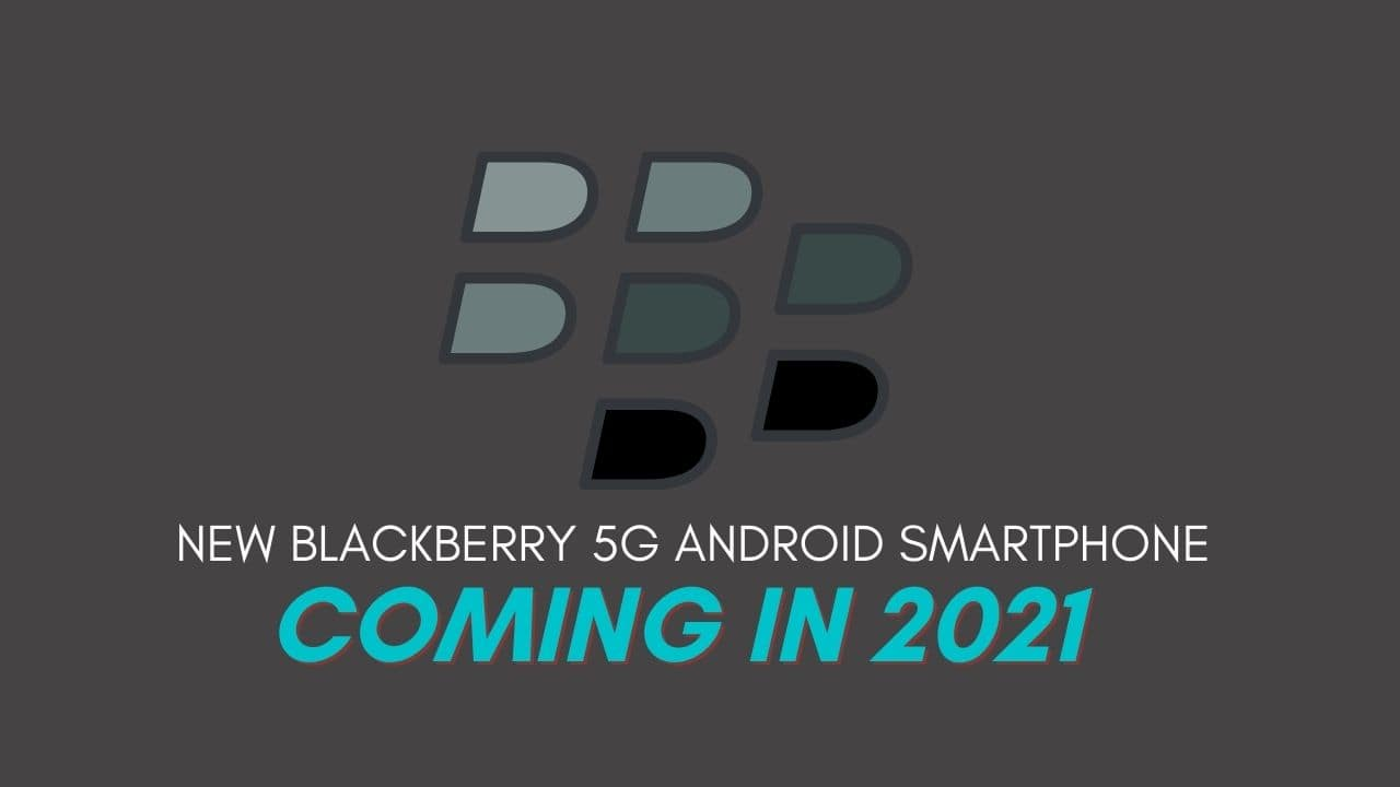 New-Blackberry-5G-Android-Smartphone--is-arriving-the-next-year-2021-with-physical-keyboard