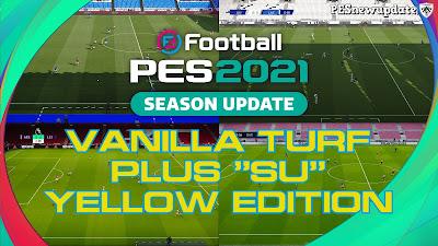 PES 2021 Vanilla Turf Plus SU v1 by Endo (Yellow Edition)
