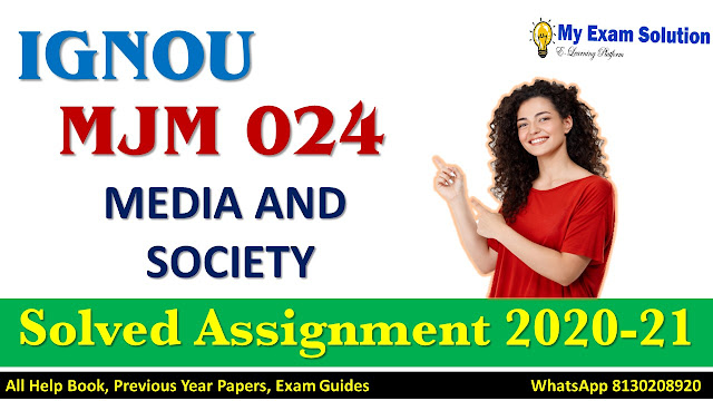 MJM 024 MEDIA AND SOCIETY Solved Assignment 2020-21